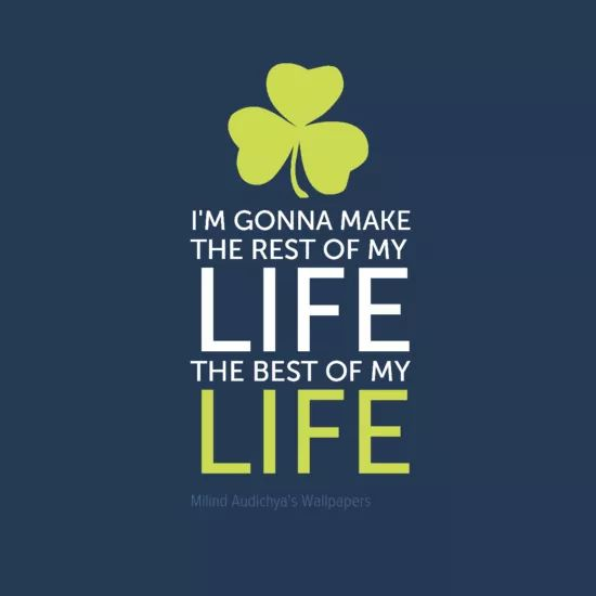 I'M GONNA MAKE THE REST OF MY LIFE THE #BEST OF MY #LIFE
