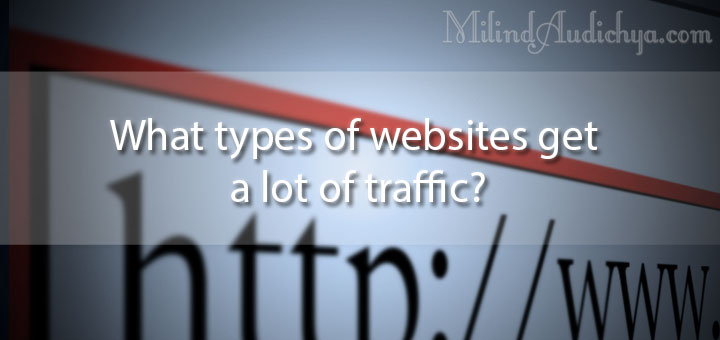 What types of websites get a lot of traffic?