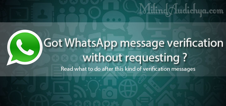 Got WhatsApp message verification without requesting ?